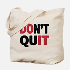 Don't Quit - Do It Tote Bag