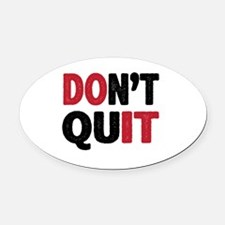 Don't Quit - Do It Oval Car Magnet