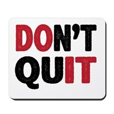 Don't Quit - Do It Mousepad