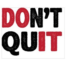 Don't Quit - Do It Poster