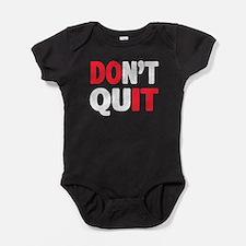 Don't Quit - Do It Baby Bodysuit