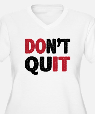Don't Quit - Do It Plus Size T-Shirt