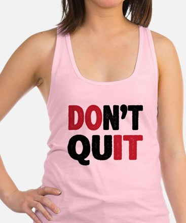 Don't Quit - Do It Racerback Tank Top