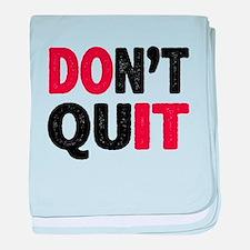 Don't Quit - Do It baby blanket