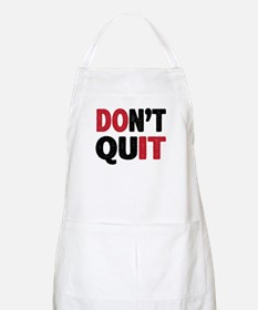 Don't Quit - Do It Apron