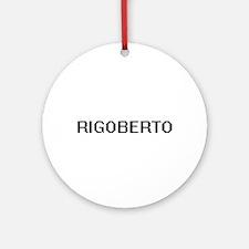 Rigoberto Digital Name Design Ornament (Round)