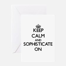 Keep Calm and Sophisticate ON Greeting Cards