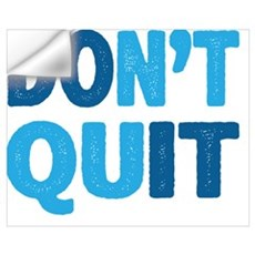 Don't Quit - Do It Wall Decal
