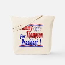 T Thompson for President Tote Bag