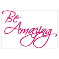 Be Amazing Poster