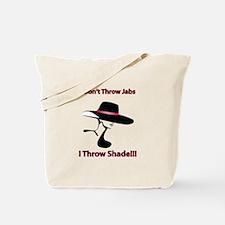 Throwing Shade Tote Bag