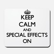 Keep Calm and SPECIAL EFFECTS ON Mousepad