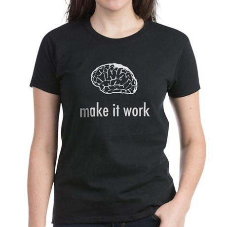 Your Brain: Make It Work Women's Dark T-Shirt