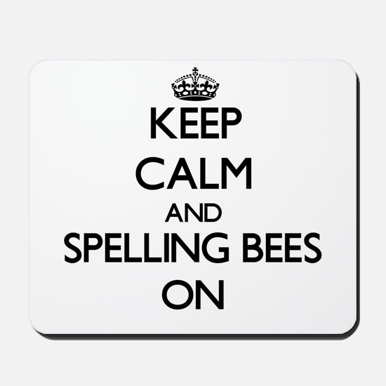 Keep Calm and Spelling Bees ON Mousepad