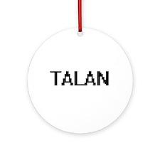 Talan Digital Name Design Ornament (Round)