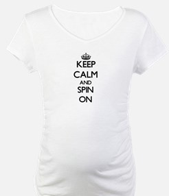 Keep Calm and Spin ON Shirt