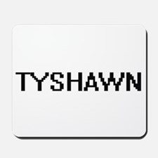Tyshawn Digital Name Design Mousepad