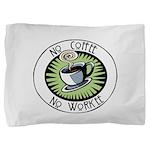 No Coffee Pillow Sham