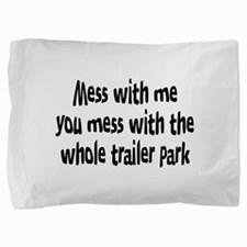 Mess with Me Pillow Sham