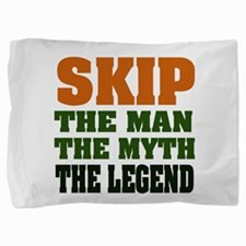 Skip The Legend Pillow Sham