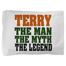 Terry the Legend Pillow Sham