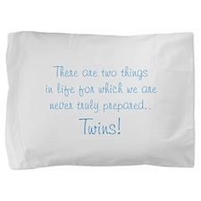 Never Truly Prepared Pillow Sham