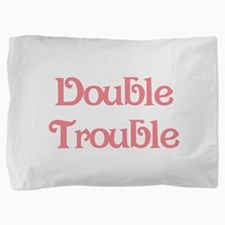 Double Trouble Pink Pillow Sham