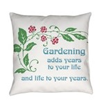 Gardening adds Years Everyday Pillow