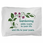 Gardening adds Years Pillow Sham