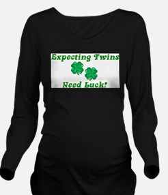 Expecting Twins - Need Luck Maternity T-Shirt