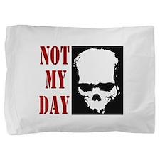 Not My Day Skull Pillow Sham