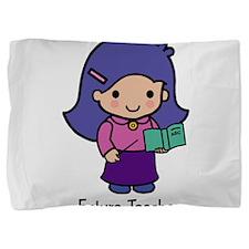 Future Teacher - girl Pillow Sham