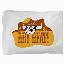 Dry Heat Pillow Sham