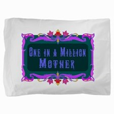 One in a Million Mother Pillow Sham
