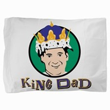King Dad Pillow Sham