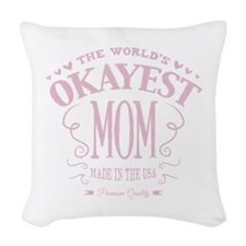 World's Okayest Mom Woven Throw Pillow