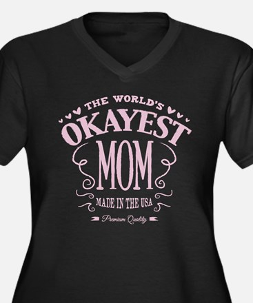 World's Okayest Mom Plus Size T-Shirt