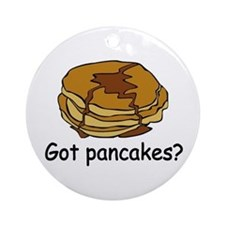 Got pancakes? Ornament (Round)