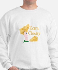 Extra Cheesy Sweatshirt