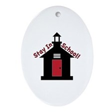 Stay In School Ornament (Oval)