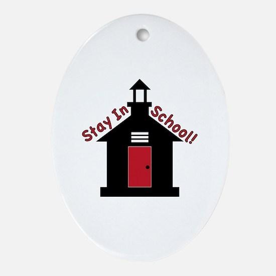 Stay In School Ornament (Oval)