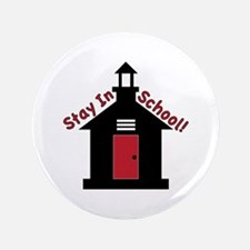 Stay In School Button