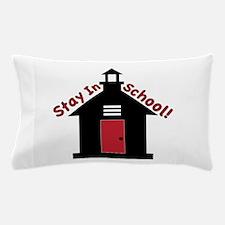 Stay In School Pillow Case