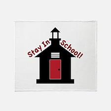 Stay In School Throw Blanket