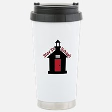 Stay In School Travel Mug