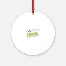 Mamaslil yeila pills Ornament (Round)