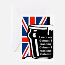I WANT MY GUINESS Greeting Card