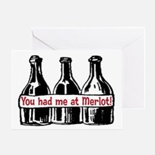 YOU HAD ME AT MERLOT Greeting Card