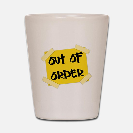 Out of Order Sign Shot Glass