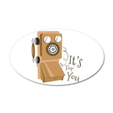 Its For You Wall Decal